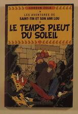 Tintin Saint Tin et son ami Lou 19 Le Temps Pleut du Soleil Gordon Zola
