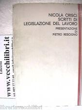SCRITTI DI LEGISLAZIONE DEL LAVORO Nicola Crisci Pietro Rescigno Salerno leggi