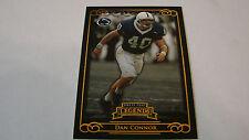 2008 Press Pass Legends # 34 Dan Connor # 10 of # 999 Card Penn State box 6