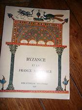BYZANCE et la france médiévale  ASTRUC C. conservateurs