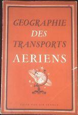 GEOGRAPHIE DES TRANSPORTS AERIENS EDITE PAR AIR FRANCE 1939