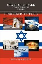 State of Israel. Its Friends and Enemies. Prophetic Future by Alexander...