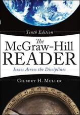 The McGraw-Hill Reader : Issues Across the Disciplines by Gilbert H. Muller...