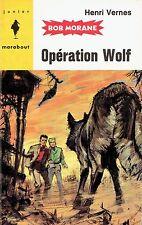 250. BOB MORANE.   OPERATION WOLF.  1963. Henri VERNES.   EO.