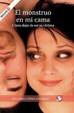 El monstruo en mi cama: Como dejar de ser su victima (Spanish Edition)