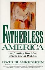Fatherless America: Confronting Our Most Urgent Social Problem by Blankenhorn, D