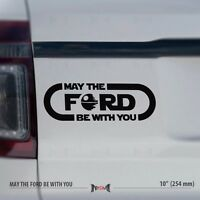 """10"""" MAY THE FORD BE WITH YOU - Star Wars Force 4x4 Funny Car Vinyl Sticker Decal"""