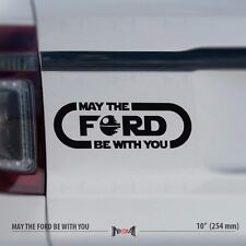"10"" MAY THE FORD BE WITH YOU - Star Wars Force 4x4 Funny Car Vinyl Sticker Decal"
