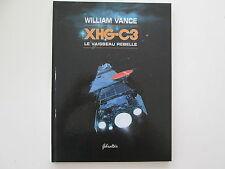 XHG-C3 LE VAISSEAU REBELLE EO1995 TTBE WILLIAM VANCE EDITION ORIGINALE