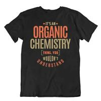 Organic Chemistry T-Shirt Teacher Joke Tee Unisex Cotton Shirt Comic Joke