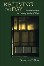 Receiving the Day: Christian Practices for Opening