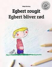 Egbert rougit/Egbert bliver rød: Un livre à colorier pour les enfants (Edition b