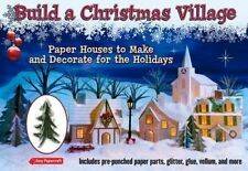 Build a Christmas Village: Paper Houses to Make and Decorate for the Holidays (E