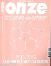 ONZE MONDIAL=N.3 2015 HS=LE GUIDE ULTIME DE LA SAISON 2015/16=LIGUE1-PREMIER...