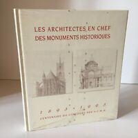 Les Architectes en Chef des Monuments Historiques 1893-1993 centenaire des ACMH