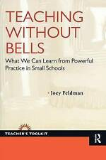 Teaching Without Bells: What We Can Learn from Powerful Practice in Small School