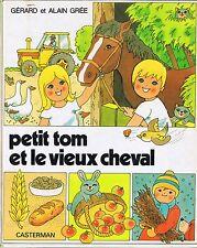 Petit Tom et Le Vieux Cheval * ALBUM rigide * Alain GREE CASTERMAN enfant