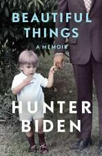 Beautiful Things by Hunter Biden    Hardcover Book      Free Expedited Shipping