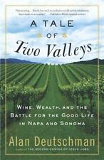 A Tale of Two Valleys: Wine, Wealth and the Battle for the Good Life in Napa and