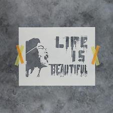 Life is Beautiful Banksy Stencil - Durable & Reusable Mylar Stencils