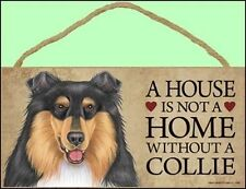 """A House is not a Home Without a Collie (tri-color) 10""""x5"""" Wooden Dog Sign"""