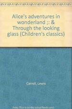 Alice's adventures in wonderland ;: & Through the looking glass (Children's c.