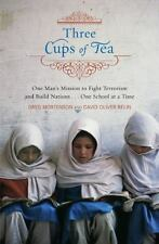 Three Cups of Tea : One Man's Mission to Promote Peace... One School at a...