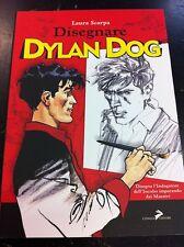 LAURA SCARPA - DISEGNARE DYLAN DOG - CONIGLIO EDITORE