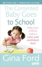 The Contented Baby Goes to School: Help your child to make a calm and confiden,
