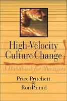 High Velocity Culture Change: A Handbook for Managers by Price Pritchett, Ron Po