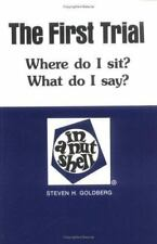 The First Trial: Where Do I Sit? What Do I Say? in a Nutshell (In a-ExLibrary