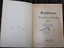 Erzählungen - Nach der Schicht 1907/08 Krupp`scher Bildungsverein Essen/Ruhr...