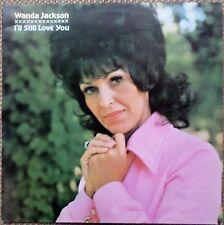 "WANDA JACKSON - I'LL STILL LOVE YOU 33 rpm 12"" vinyl LP EX/EX"