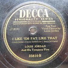 Louis Jordan & His Tympany Five - DECCA 23810 - I Like 'Em Fat Like That