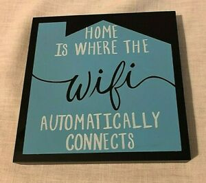 Wooden Sign Home is Where the Wifi Automatically Connects 6 1/2 x 6 1/2 in