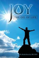 Joy- the Oil of Life by Bertha Serwa Ayi (2014, Paperback)