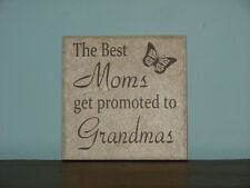 The best Moms get promoted to Grandmas, Nanas Decorative Tile, Plaque, sign