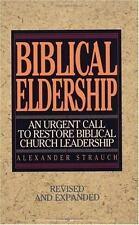 Biblical Eldership: By Alexander Strauch