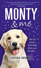 Monty and Me Heart-warmingly wagtastic novel! by Louisa Bennet Hardback A9 LL97