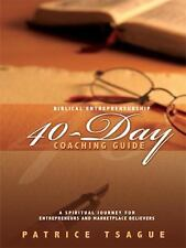 Biblical Entrepreneurship 40-day Coaching Guide : A Spiritual Journey for Ent...
