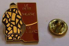 Pins Le Petit THEATRE de l'APC