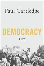 Democracy : A Life by Paul Cartledge (2016, Hardcover)