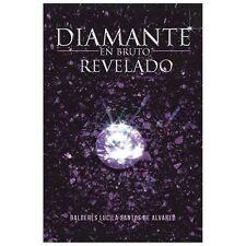 Diamante en Bruto Revelado by Balderes Lucila Santos De Alvarez (2013,...