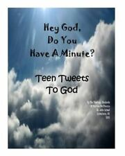 Hey God Do You Have a Minute : Tweets from Teens by Marilou McClimans (2013,...