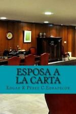 Esposa a la Carta by Edgar R. Edrapecor (2012, Paperback, Large Type)