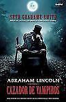 Abraham Lincoln, cazador de vampiros (Spanish Edition)