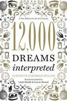 12,000 Dreams Interpreted: A New Edition for the 21st Century: By Miller, Gus...