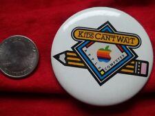 "Apple Computer 1982 VINTAGE ""Kids Can't Wait"" Badge/Pin"