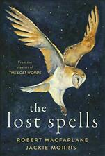 The Lost Spells by Morris, Jackie,Macfarlane, Robert, NEW Book, FREE & FAST Deli