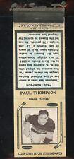 1936-39 Diamond Matchbook Hockey Type 6  Paul Thompson  Black Hawks  LOOK !!